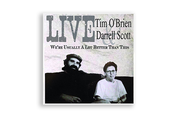 Sharing some current favorite music: Tim O'Brien and Darrell Scott.