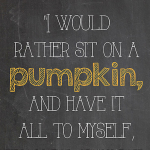 Free Printable: I'd Rather Sit On A Pumpkin