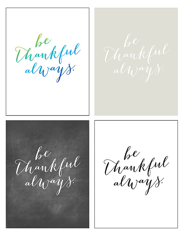 Be Thankful Always Free Printables