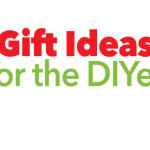 Gift Ideas for the DIYer