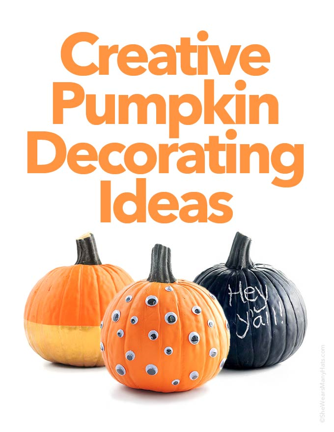 Creative pumpkin decorating ideas she wears many hats Unique pumpkin decorating ideas